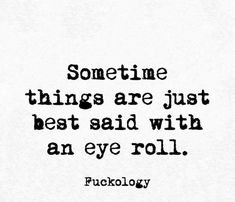 🙄🙄🙄 sayitbluntly sometimes blackandwhite fuckology facts eyeroll ugh noresponse thoughts listen best ijs communication foh saturday Bitch Quotes, Sassy Quotes, Badass Quotes, Sarcastic Quotes, True Quotes, Words Quotes, Wise Words, Quotes To Live By, Funny Quotes