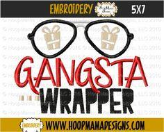 THANKSGIVING FREEBIE 11/21 ONLY Gangsta Wrapper 4x4 5x7 6x10 - HoopMama Designs, LLC