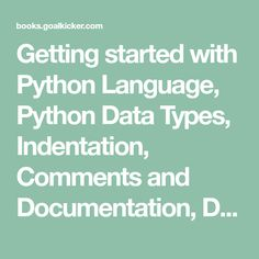 Getting started with Python Language, Python Data Types, Indentation, Comments and Documentation, Date and Time, Date Formatting, Enum, Set, Simple Mathematical Operators, Bitwise Operators, Boolean Operators, Operator Precedence, Variable Scope and Binding, Conditionals and Loops