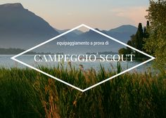 Equipaggiamento a prova di campeggio scout!