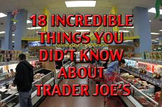 18 Incredible Things You Didn't Know About Trader Joe's BEST. STORE. EVER!!!!