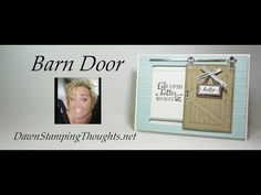 Barn Door Bundle by Stampin' Up! Card Making Tutorials, Card Making Techniques, Making Ideas, Diy Barn Door, Diy Door, Barn Doors, Fun Fold Cards, Folded Cards, Barn Door Sliders