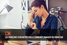 Les problèmes rencontrés par le community manager en formation
