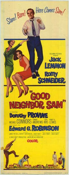 Good Neighbor Sam (1964) Stars: Jack Lemmon, Romy Schneider, Dorothy Provine, Mike Connors, Edward Andrews, Louis Nye, Edward G. Robinson ~ Director: David Swift (Nominated for a BAFTA Award)