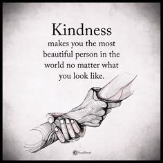 Kindness makes you the most beautiful person in the world no matter what you look like life quotes quotes quote inspirational quotes success quotes motivational quotes life quotes and sayings Now Quotes, True Quotes, Great Quotes, Words Quotes, Deep Quotes, Life Inspirational Quotes, Best Life Quotes, Powerful Quotes About Life, Sad Sayings