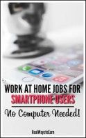 Here is a list of actual work at home jobs you can do on a smartphone or tablet. No computer needed!