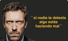 The Nicest Pictures: Dr. Gregory House, House Md, Hugh Laurie, Philosophy Quotes, Lie To Me, House Doctor, Life Lessons, Wise Words, Tips