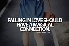 Looking for more quotes, quotations, message, love quotes, quote of the day, and more. CLICK TO ENJOY READING PLUS BONUS OF LESSONS IN LIFE. Daily 4uquotesru.  Quote:Falling in love should have a magical connection.