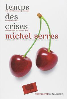 Temps des crises / Michel Serres
