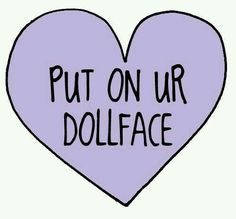 Put on your doll face.