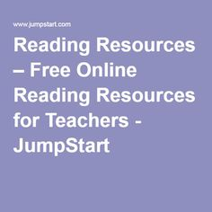 Reading Resources – Free Online Reading Resources for Teachers - JumpStart