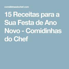 15 Receitas para a Sua Festa de Ano Novo - Comidinhas do Chef