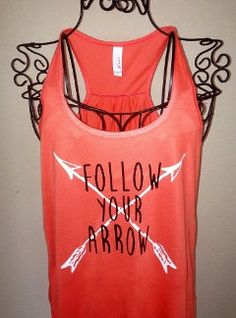 Hey, I found this really awesome Etsy listing at https://www.etsy.com/listing/187425403/follow-your-arrow-tank