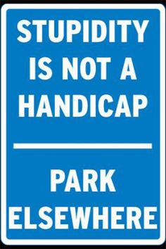 Well, it actually IS a handicap - but not one that gets you preferential parking