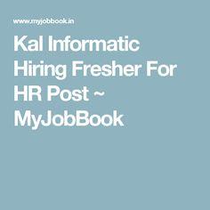 Kal Informatic Hiring Fresher For HR Post ~ MyJobBook