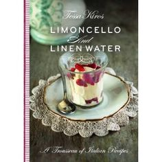 Limoncello and Linen Water by Tessa Kiros