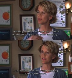 "28 Totally Relatable Quotes About Books Meg Ryan in YOU'VE GOT MAIL. ""When you read a book as a child it becomes a part of your identity in a way that no other reading in your life does. I Love Books, Good Books, Books To Read, My Books, Movie Quotes, Book Quotes, Library Quotes, Writing Quotes, Sad Quotes"