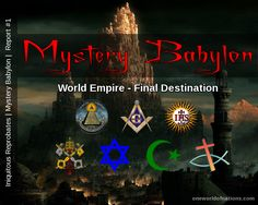Iniquitous Reprobates | Mystery Babylon | Report #1: World Empire - Final Destination - One World of Nations