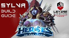 Heroes of the Storm (Gameplay) - Sylvanas Build Guide - Ranger General S...
