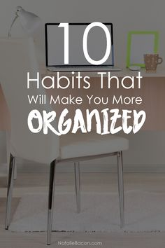 10 Habits That Will Make You More Organized   Natalie Bacon