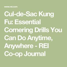 Cul-de-Sac Kung Fu: Essential Cornering Drills You Can Do Anytime, Anywhere - REI Co-op Journal