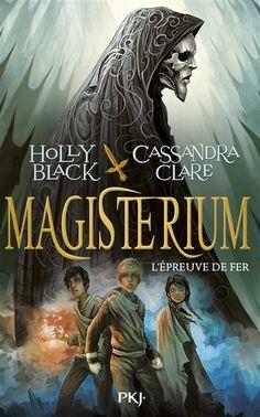 Magisterium Holly Black, Cassandra Clare traduit de l'anglais (Etats-Unis) par Julie Lafon Pocket jeunesse, 2015
