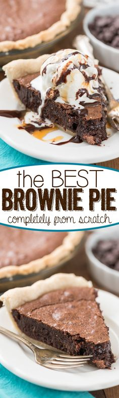 This is the BEST Brownie Pie Recipe and it's completely from scratch! Gooey, fudgy, and chocolatey - it's an EASY pie recipe you NEED!