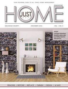 Just Home Magazine SD December 2016 Issue  INSIDE: Local Home Improvement Specialists ready to make your Holiday renovation wish come true.