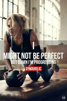 True, I have to keep working harder