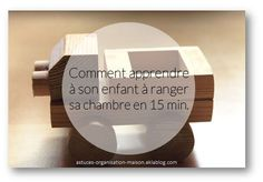 ✿ Comment apprendre à son enfant à ranger sa chambre en 15 min. Simple et efficace !