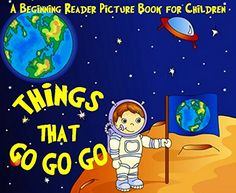 Things That Go Go Go: A Beginning Reader Picture Book for... https://www.amazon.com/dp/B01J6K6XCS/ref=cm_sw_r_pi_dp_0zvMxbVKRYDSA