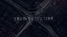 True Detective Season 2 Main Titles from Patrick Clair
