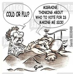 sick in bed cartoon humor: Migraine. Thinking about who to vote for is making me sick!