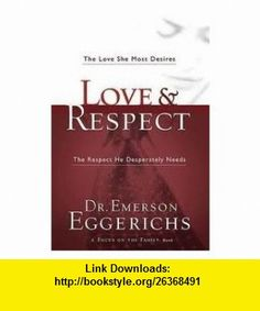 Love  Respect 1st (first) edition Text Only Emerson Eggerichs ,   ,  , ASIN: B004TBL3AC , tutorials , pdf , ebook , torrent , downloads , rapidshare , filesonic , hotfile , megaupload , fileserve
