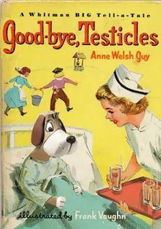 Good bye testicles
