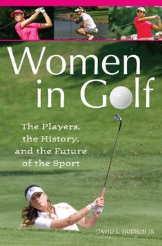 Women in Golf: The Players, the History, and « LibraryUserGroup.com – The Library of Library User Group