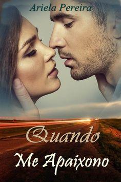 Amazon.com.br eBooks Kindle: Quando Me Apaixono, Ariela Pereira