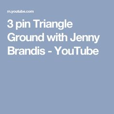 3 pin Triangle Ground with Jenny Brandis - YouTube