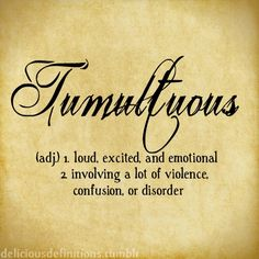 What is the definition of tumultuous