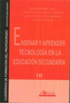 Este libro pretende aportar un marco de referencia teórico y práctico para todas aquellas personas implicadas en la apasionante aventura de poner en circulación estas nuevas materias. http://tienda.horsori.net/cuadernos-de-formacion-del-profesorado/130-cfp-10-ensenar-y-aprender-tecnologia-en-la-educacion-secundaria-9788485840625.html