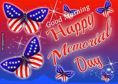 Good Morning, Happy Memorial Day