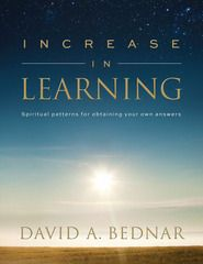 Increase In Learning: Spiritual Patterns For Obtaining Your Own Answers by David A. Bednar is on Tim's read shelf. Tim gave this book 4 stars Lds Books, Books To Read, Spiritual Power, Spiritual Growth, Scripture Study, Learning Process, Latest Books, Little Books, Great Books