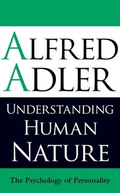 Bestseller Books Online Understanding Human Nature: The Psychology of Personality Alfred Adler $19.87  - http://www.ebooknetworking.net/books_detail-1851686673.html