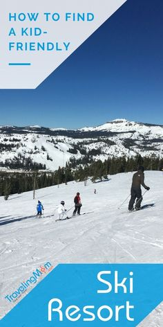 Looking For A Kid-Friendly Ski Resort? One That Really Welcomes Families? Utilize These Tips And Tricks To Spot The Best Ski Resort For Your Family Ski Trip, Whether You're Headed To Lake Tahoe, Colorado, Vermont, Or Any Other Ski Destination. Resorts For Kids, Best Ski Resorts, Travel With Kids, Family Travel, Family Ski, Winter Fun, Winter Travel, Winter Holiday, Winter Sports