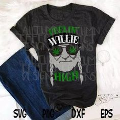 Weed Shirts, Funny Shirts, Willie Nelson T Shirts, School Spirit Days, Silhouette Studio Designer Edition, Printed Shirts, Clip Art, Graphic Sweatshirt, File