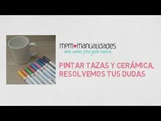 Pintar tazas y cerámica, preguntas más frecuentes - YouTube