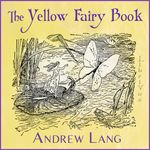 The Yellow Fairy Book    by Andrew Lang (1844-1912)