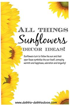 All things Sunflowers and all the creative ways to decorate and craft with.