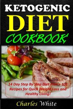 Ketogenic Diet Cookbook: 14 Day Step By Step Diet Plan   101 Recipes for Quick Weight Loss and Healthy Living! -- You can find out more details at the affiliate link of the image.