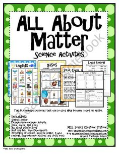 States of Matter Science Activities This file includes activities and experiment you can use when teaching a unit on states of matter. Includes: Sorting Science Center Example/Non-Example Activity (with real pictures) Solid, Liquid, Gas Song All About Matter Book Half and Full Page Experiments: Properties of matter, Balloon Bottle, Liquid Rainbow, Egg-cellence Matters and Solid Pops